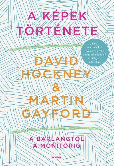 Martin Gayford - David Hockney - A képek története