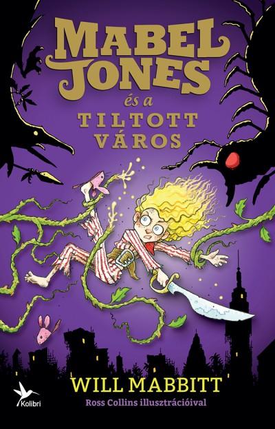 Will Mabbitt - Mabel Jones és a Tiltott Város