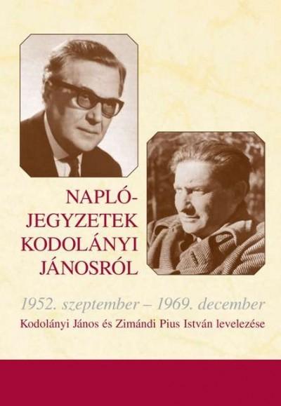 Kodolányi János - Zimándi Pius István - Naplójegyzetek Kodolányi Jánosról