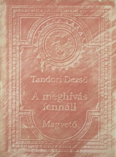 Tandori Dezső - A meghívás fennáll