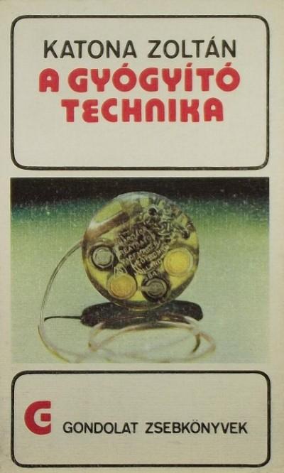Katona Zoltán - A gyógyító technika
