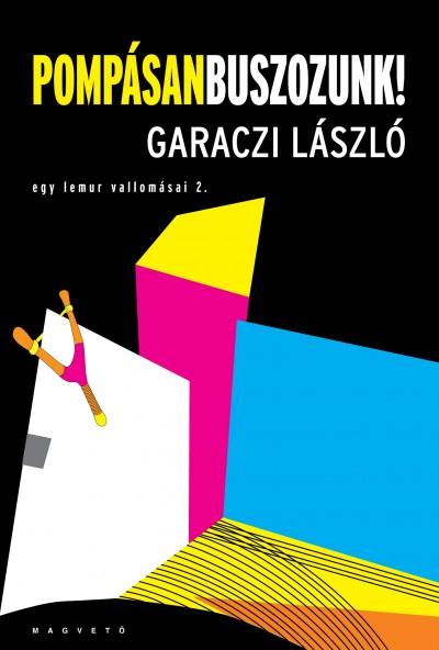 Garaczi László - Pompásan buszozunk!