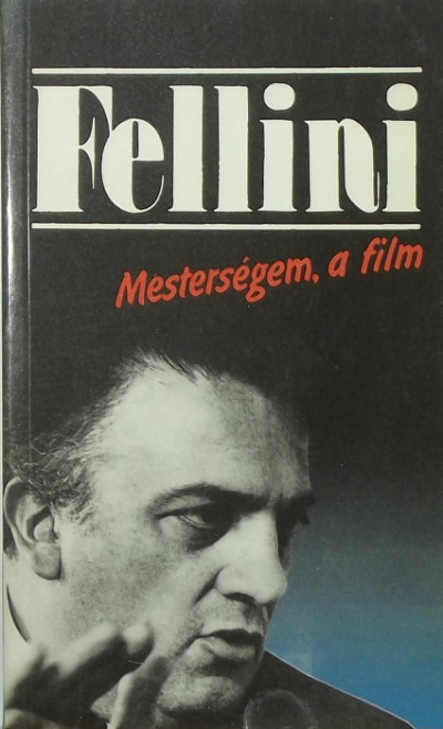 Federico Fellini - Mesterségem, a film