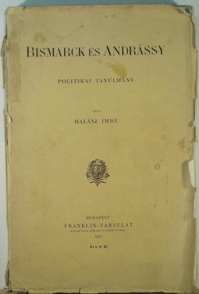 Halász Imre - Bismarck és Andrássy