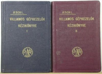 Jesch László - Villamos gépkezelők kézikönyve I-II.