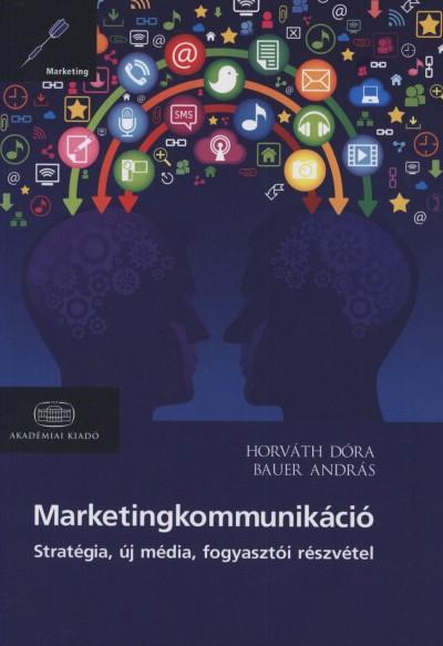 Bauer András - Horváth Dóra - Marketingkommunikáció