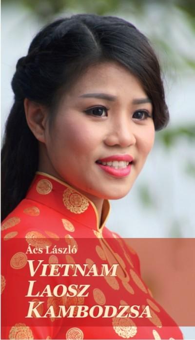 Ács László - Vietnam, Laosz, Kambodzsa