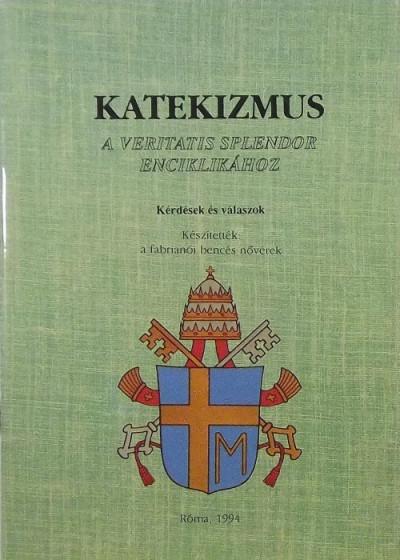 Somorjai Ádám  (Szerk.) - Katekizmus a Veritatis Splendor enciklikához