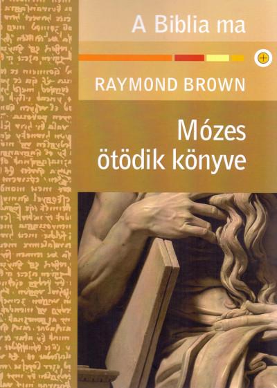 Raymond Brown - Mózes V. könyve