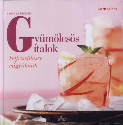 Regine Stroner - Gyümölcsös italok