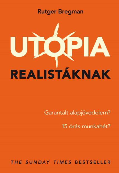Rutger Bregman - Utópia realistáknak