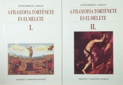 Dörömbözi János - A filozófia története és elmélete I-II.