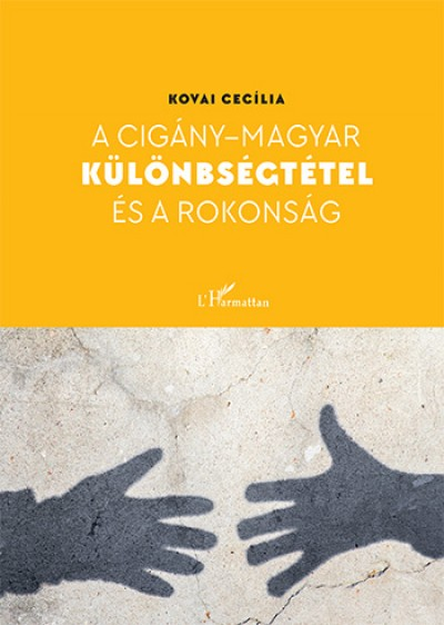 Kovai Cecília - A cigány - magyar különbségtétel és a rokonság
