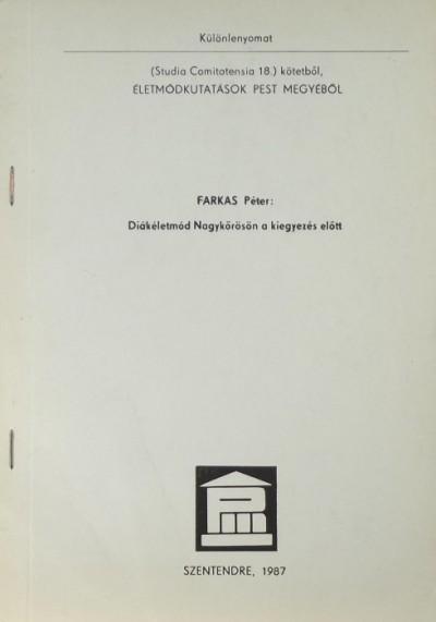 Farkas Péter - Diákéletmód Nagykőrösön a kiegyezés előtt