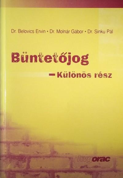 Dr. Belovics Ervin - Dr. Molnár Gábor - Dr. Sinku Pál - Büntetőjog - Különös rész