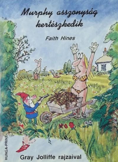 Faith Hines - Murphy asszonyság kertészkedik