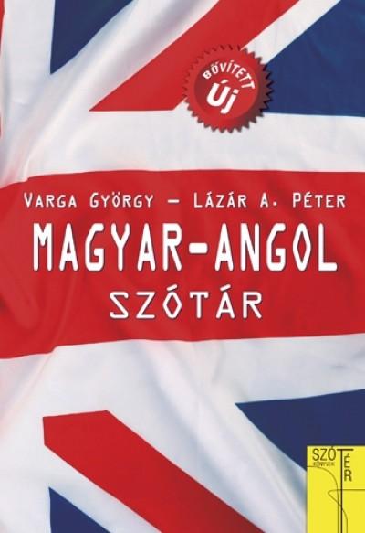 Lázár A. Péter  (Szerk.) - Varga György  (Szerk.) - Magyar- angol szótár