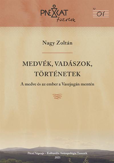 Nagy Zoltán - Medvék, vadászok, történetek