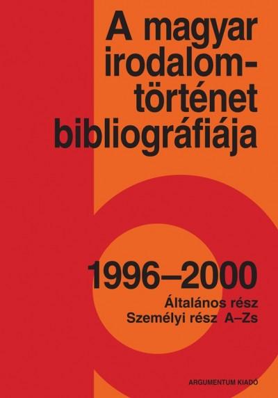 Csóra Karola  (Szerk.) - A magyar irodalomtörténet bibliográfiája 1996-2000