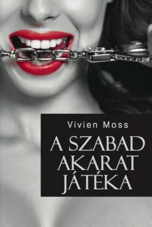 Moss Vivien - A szabad akarat j�t�ka