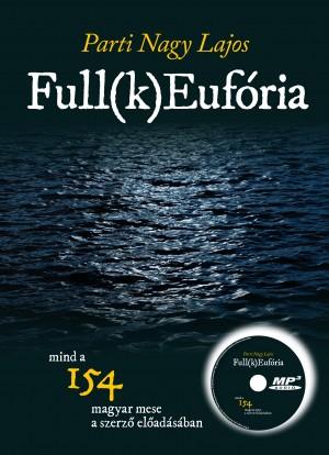 Parti Nagy Lajos - Full(k) Euf�ria