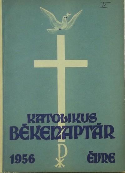 - Katolikus Békenaptár 1956. szökőévre