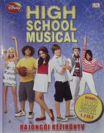 Justh Szilvia  (Szerk.) - High School Musical - Rajongói kézikönyv
