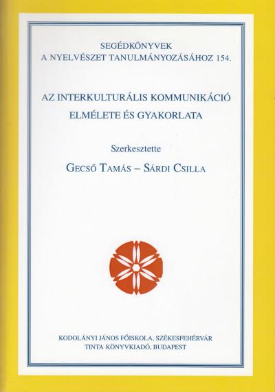 Gecső Tamás  (Szerk.) - Sárdi Csilla  (Szerk.) - Az interkulturális kommunikáció elmélete és gyakorlata