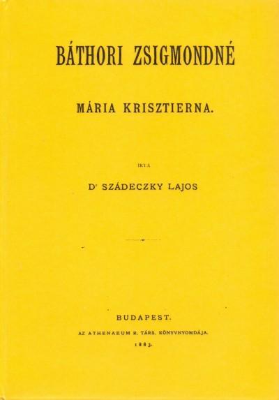 Dr. Szádeczky Kardoss - Báthori Zsigmondné Mária Krisztierna