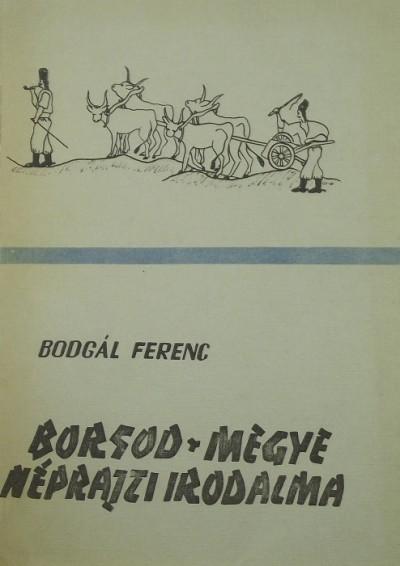 Bodgál Ferenc - Borsod megye néprajzi irodalma II.
