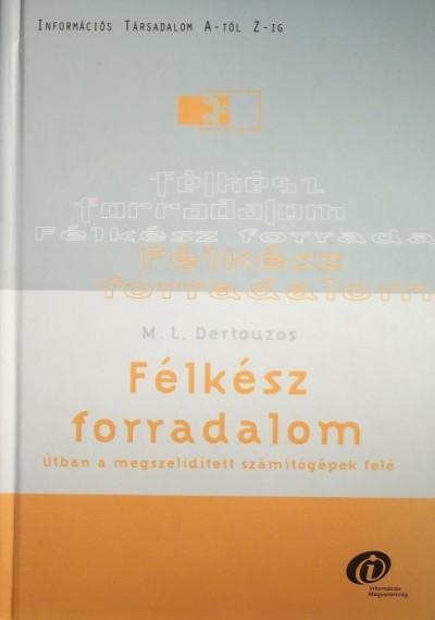 Michael Dertouzos - Félkész forradalom