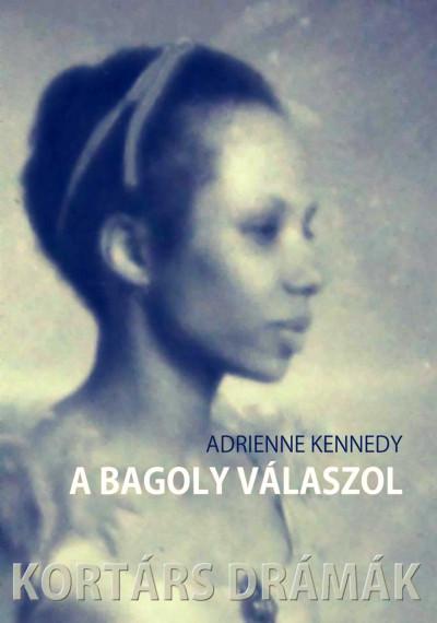 Adrienne Kennedy - A bagoly válaszol