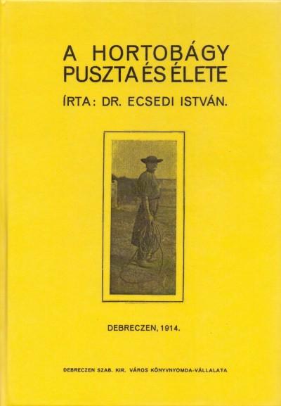 Dr. Ecsedi István - A Hortobágy puszta és élete