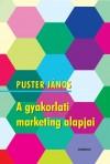 Puster J�nos - A gyakorlati marketing alapjai