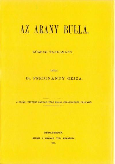 Ferdinandy Géza - Az arany bulla - Közjogi tanulmány