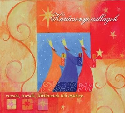 Bálint Ágnes - Karel Capek - Csukás István - Karinthy Frigyes - Márai Sándor - Örkény István - Schäffer Erzsébet - Karácsonyi csillagok- Hangoskönyv