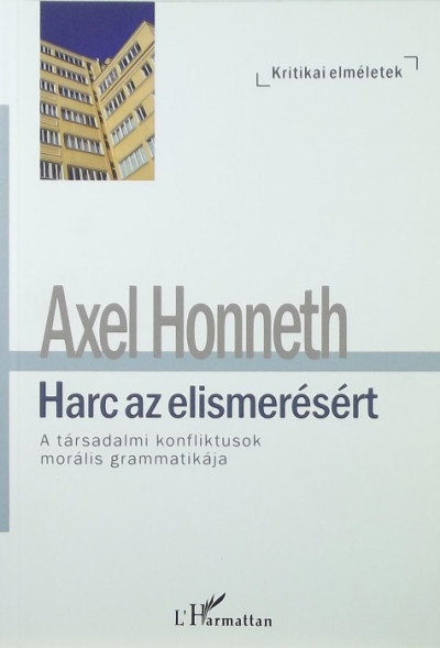Axel Honneth - Harc az elismerésért