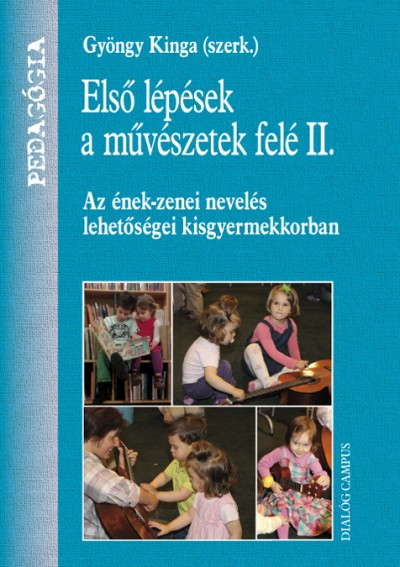 Gyöngy Kinga  (Szerk.) - Első lépések a művészetek felé II.