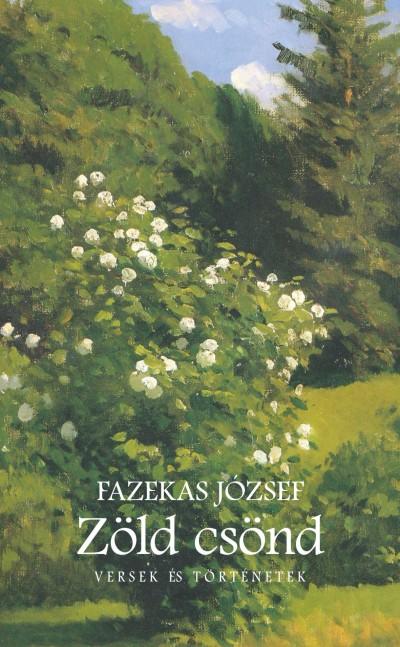 Fazekas József - Zöld csönd