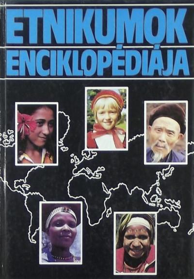 Tóth Pál Péter  (Szerk.) - Etnikumok enciklopédiája
