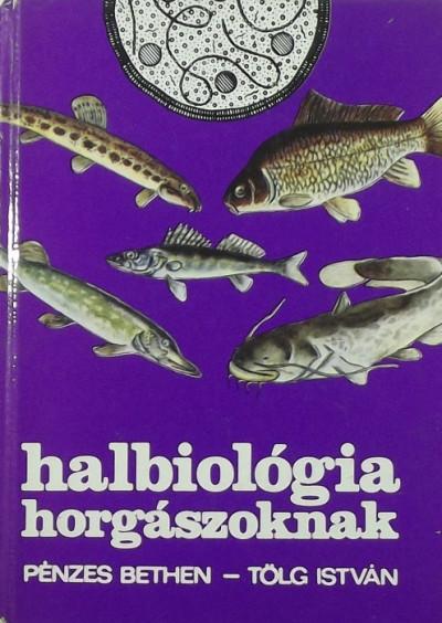 Pénzes Bethen - Tölg István - Halbiológia horgászoknak