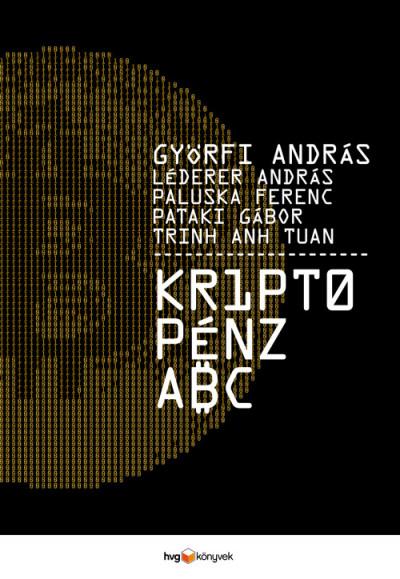 Györfi András - Léderer András - Paluska Ferenc - Pataki Gábor - Trinh Anh Tuan - Kriptopénz ABC