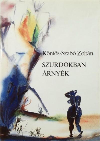 Köntös-Szabó Zoltán - Szurdokban árnyék