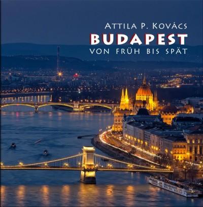Kovács P. Attila - Budapest von Früh bis Spät