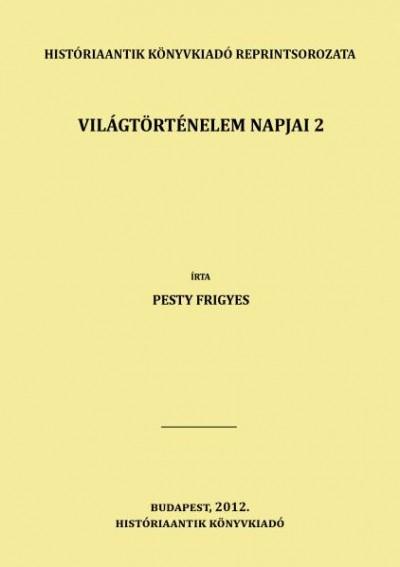 Pesty Frigyes - Világtörténelem napjai 2