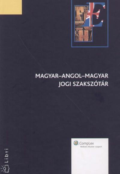 Dr. Kőhegyes Anikó  (Szerk.) - Magyar-angol-magyar jogi szakszótár