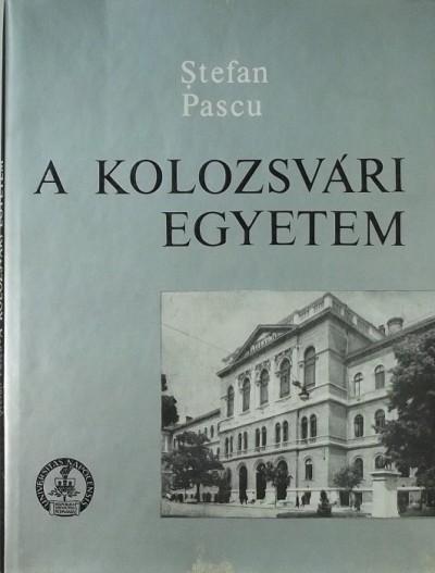 Stefan Pascu - A Kolozsvári Egyetem