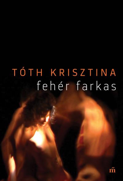 Tóth Krisztina - Fehér farkas
