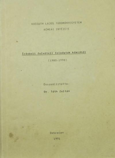Dr. Tóth Zoltán  (Összeáll.) - Írásbeli felvételi feladatok kémiából