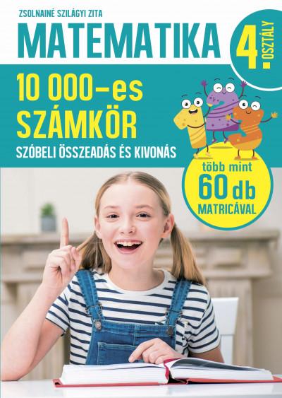 Zsolnainé Szilágyi Zita - Matematika 4. osztály - 10000-es számkör
